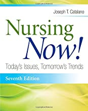 Nursing Now!: Today`s Issues, Tomorrows Trends