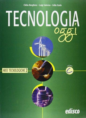 Tecnologia oggi. Materiali per il docente. Per la Scuola media. Aree tecnologiche (Vol. 3)