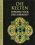 Die Kelten : Europas Volk der Eisenzeit - Joachim Peters