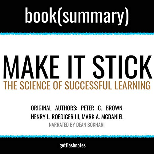 Make It Stick by Peter C. Brown, Henry L. Roediger III, Mark A. McDaniel - Book Summary cover art