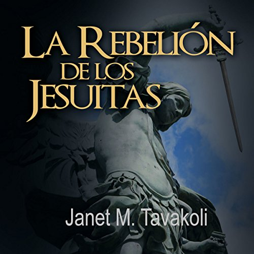 La Rebelión de los Jesuitas [Rise of the Jesuits] audiobook cover art