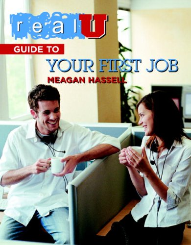 Real U Guide to Your First Job (Real U Guides)