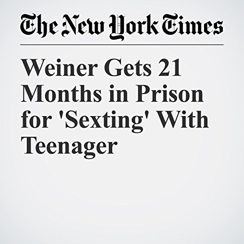 Weiner Gets 21 Months in Prison for 'Sexting' With Teenager copertina
