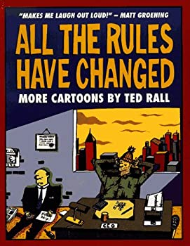 All the Rules Have Changed: More Cartoons by Ted Rall 0896201198 Book Cover