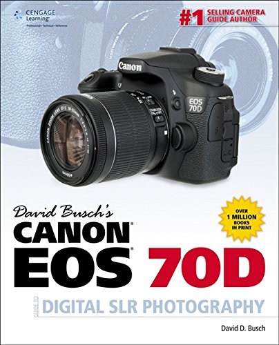 David Busch's Canon EOS 70D Guide to Digital SLR Photography
