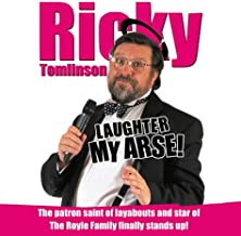 Ricky Tomlinson: Laughter My Arse!