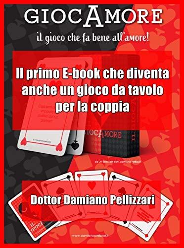 Il GiocAmore : Il primo E-book che diventa anche un gioco da tavolo per la coppia (Italian Edition)