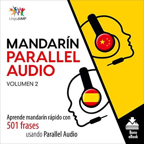 Mandarín Parallel Audio - Aprende mandarín rápido con 501 frases usando Parallel Audio - Volumen 12 [Mandarin Parallel Audio - Learn Fast Mandarin with 501 Phrases Using Parallel Audio - Volume 12] cover art