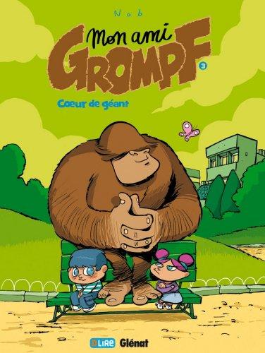 Mon Ami Grompf - Tome 03 : Coeur de géant