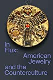 In Flux: American Jewelry and the Counterculture
