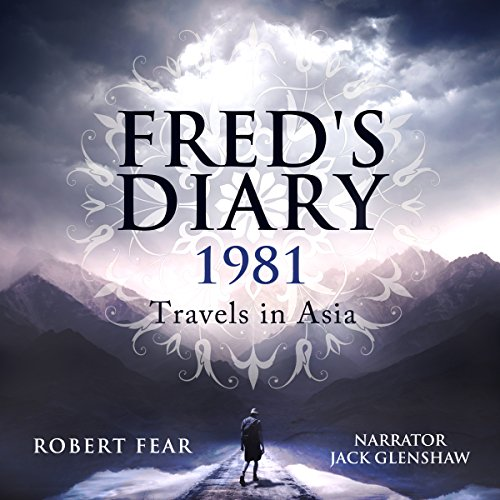 Fred's Diary 1981: Travels in Asia: Part 1: Hong Kong and Thailand audiobook cover art