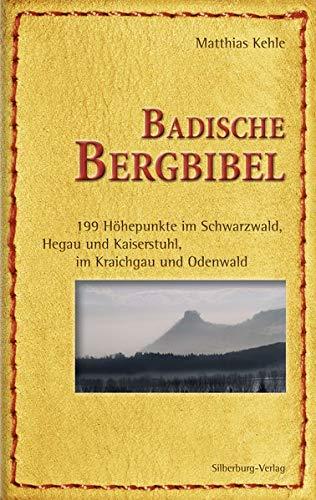 Badische Bergbibel: Über alle Berge, Gipfel und Hügel