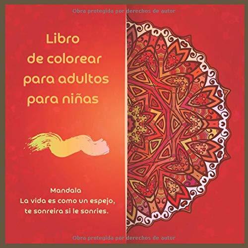 Libro de colorear para adultos para niñas Mandala - La vida es como un espejo,...