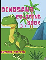 Dinosaur coloring book: Awesome pages with dinosaurs to color / Great gift for boys or girls / Ages 3+