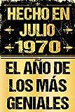 Hecho En Julio 1970 El Año De Los Más Geniales: Regalo de cumpleaños perfecto para las mujeres, los hombres, la esposa, novia, mujer, La madre ... ... ... nacida en julio   Cuaderno de Notas, Diario.