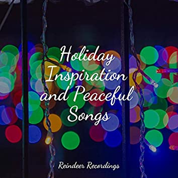 Holiday Inspiration and Peaceful Songs