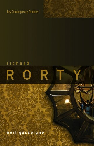 Richard Rorty: Liberalism, Irony and the Ends of Philosophy (Key Contemporary Thinkers Book 4) (English Edition)