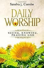 Daily Worship: Seeing, Knowing, Praising God