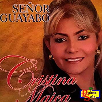 Señor Guayabo