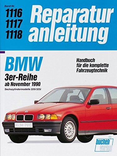 BMW 3er Reihe ab 1990 Sechszylindermodelle 320i / 325i: Handbuch für die komplette Fahrzeugtechnik (Reparaturanleitungen)