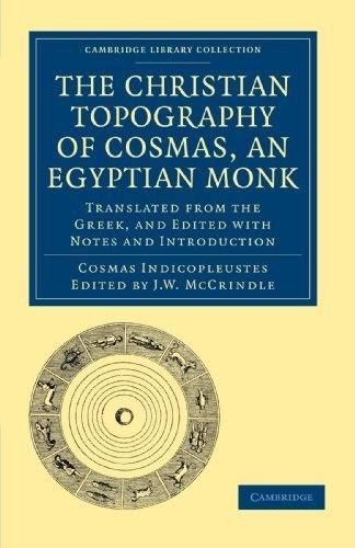 The Christian Topography of Cosmas, an Egyptian Monk: Translated from the Greek, and Edited with Notes and Introduction (Cambridge Library Collection - Hakluyt First Series) by Cosmas Indicopleustes (2010-07-01)
