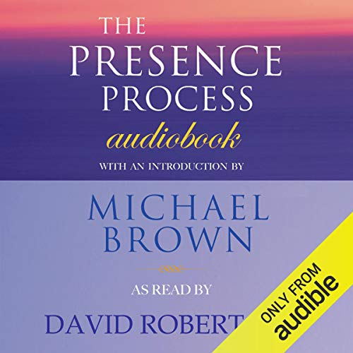 The Presence Process Audiobook By Michael Brown cover art
