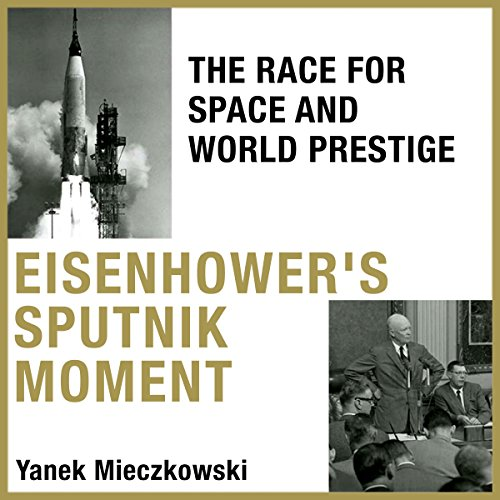Eisenhower's Sputnik Moment audiobook cover art