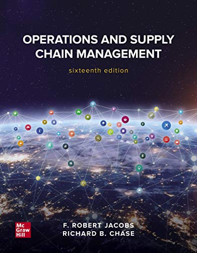 Compare Textbook Prices for Operations and Supply Chain Management 16 Edition ISBN 9781260238907 by Jacobs, F. Robert,Chase, Richard