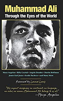 Muhammad Ali: Through the Eyes of the World by [Mark Collins Jenkins, Lennox Lewis]