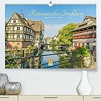Romantisches Strassburg (Premium, hochwertiger DIN A2 Wandkalender 2022, Kunstdruck in Hochglanz): Motive aus dem malerischen Strassburg (Monatskalender, 14 Seiten )