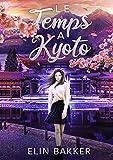 Le temps à Kyoto: Romance Paranormale (French Edition)