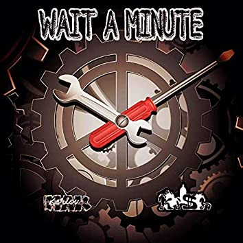 Wait a Minute (feat. Ki$h)