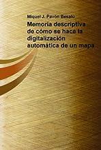 Memoria descriptiva de cómo se hace la digitalización automática de un mapa (Spanish Edition)