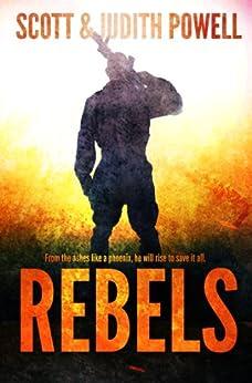 Rebels (John Bates Series Book 1) by [Scott Powell, Judith Powell]