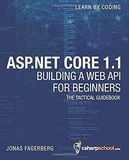 ASP.NET Core 1.1 Web API For Beginners: How to Build A Web API (Volume 2)