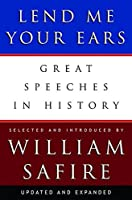 Lend Me Your Ears: Great Speeches in History (Updated and Expanded Edition) by Unknown(2004-10-17)