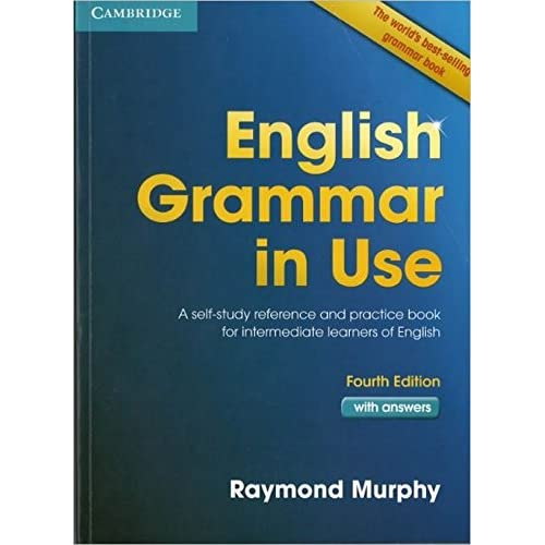English Grammar in Use: A Self Study Reference and Practice Book Intermediate Learners Book