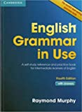 [ ENGLISH GRAMMAR IN USE WITH ANSWERS A SELF-STUDY REFERENCE AND PRACTICE BOOK FOR INTERMEDIATE STUDENTS OF ENGLISH BY MURPHY, RAYMOND](AUTHOR)PAPERBACK