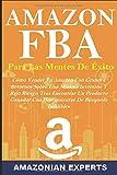 Amazon Fba Para Las Mentes De Éxito: Cómo Vender En Amazon Con Grandes Retornos Sobre Una Mínima Inv...