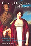 Fathers, Daughters, and Slaves: Women Writers and French Colonial Slavery: 7 (Liverpool Studies in International Slavery)