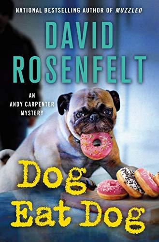 Dog Eat Dog: An Andy Carpenter Mystery (An Andy Carpenter Novel Book 23) by [David Rosenfelt]