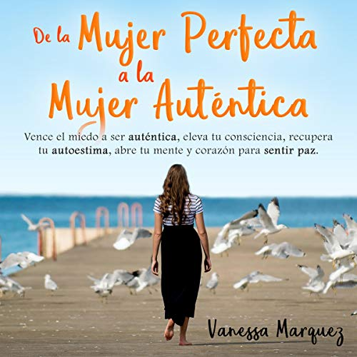 De la Mujer Perfecta a la Mujer Autentica [From the Perfect Woman to the Authentic Woman] Titelbild