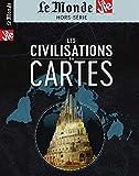 La Vie/le Monde Hs N 28 les Civilisations en Cartes - Avril 2019