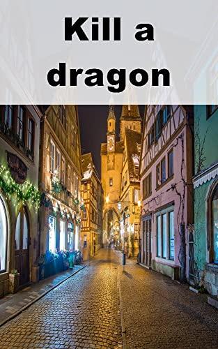 Kill a dragon (Finnish Edition)