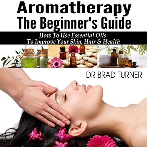 Aromatherapy: The Beginner's Guide Titelbild