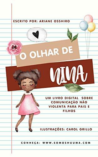 O olhar de Nina: Um livro digital sobre Comunicação Não Violenta para pais e filhos