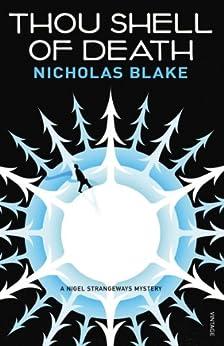 Thou Shell of Death: A Nigel Strangeways Mystery by [Nicholas Blake]