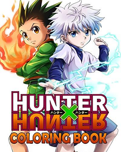 Hunter x Hunter Coloring Book: HxH anime coloring book for adults , kids coloring books, Coloring Book for Hunter x Hunter Fans
