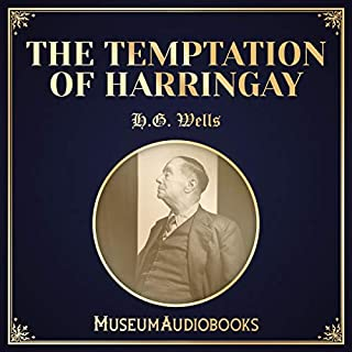 The Temptation of Harringay                   By:                                                                                                                                 H.G. Wells                               Narrated by:                                                                                                                                 Ellis Freeman                      Length: 13 mins     Not rated yet     Overall 0.0