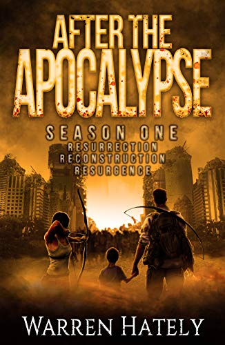 After the Apocalypse Season One books 1-3 boxed set: a zombie apocalypse political action thriller (After the Apocalypse boxed set Book 1) by [Warren Hately]